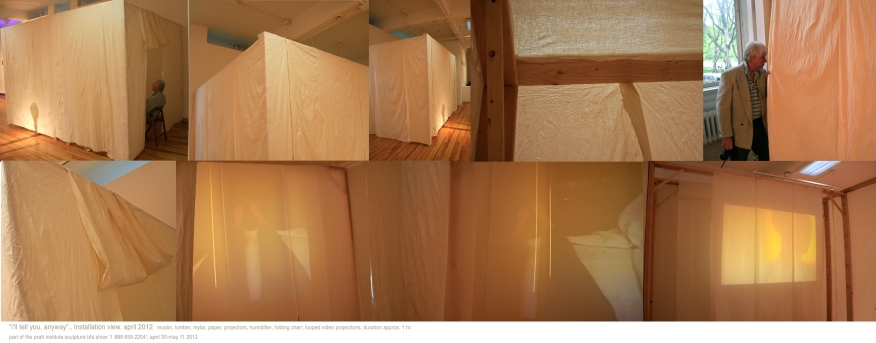 """""""i'll tell you, anyway""""; Installation of wood, muslin, mylar, and digital projectors. New York, May 2011"""
